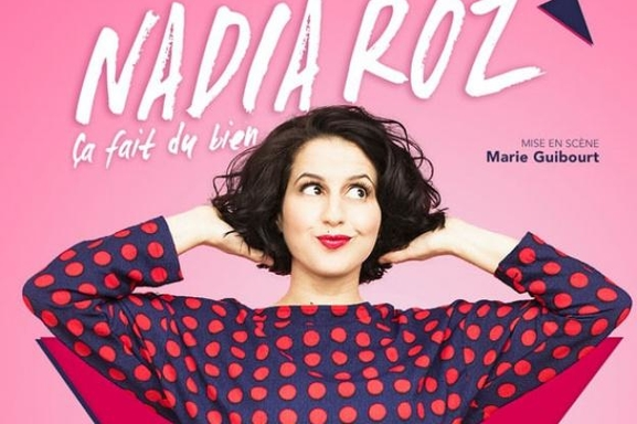 """Nadia Roz fait sa dernière de """"Ca fait du bien"""" à l'Olympia et on vous invite!"""
