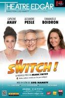 """""""Le Switch"""", une comédie formidable sur le thème de la solidarité féminine avec Capucine Anav, Alexandre Pesle! Gagnez vos places sur Casting.fr pour découvrir notre coup de coeur."""