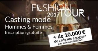 Nouvelle édition 2017, Fashion Tour, grand concours national de mannequins hommes et femmes