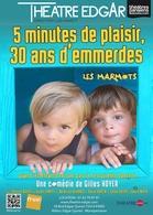 """La comédie """"5 minutes de plaisir, 30 ans d'emmerdes"""" va vous faire passer 80 minutes de rire au Théâtre Edgar !"""