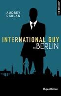 Le Roman d'Audrey Carlan International Guy #8 se passe à Berlin ! Gagnez votre exemplaire