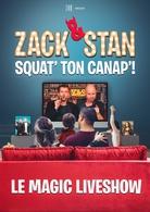 Zack&Stan Squat' Ton Canap' le tout nouveau spectacle en streaming live à partager en famille pour une soirée explosive assurée !