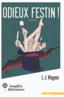 """Julien Wagner vous présente """"Odieux Festin"""" un rendez-vous ultime pour découvrir l'humanité comme vous ne l'avez jamais vu et c'est très drôle !"""