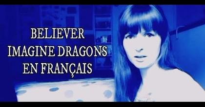 Believer - Imagine Dragons en français (cover)